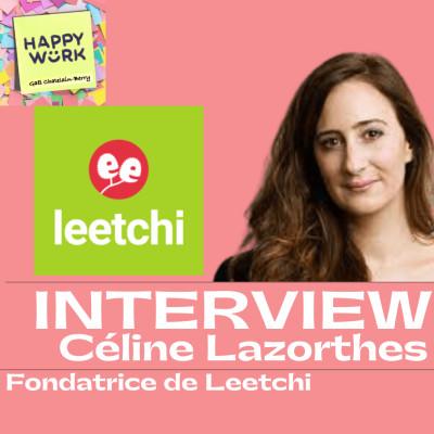 #320 - Replay - INTERVIEW - Céline Lazorthes - Fondatrice de Leetchi cover