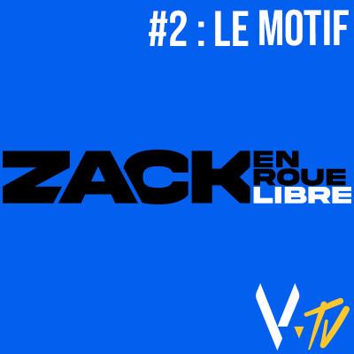 Zack en Roue Libre 2 : Le Motif cover
