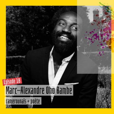 #18 - Marc-Alexandre Oho Bambe : « L'humanité, c'est être capable rire et pleurer avec quelqu'un » cover