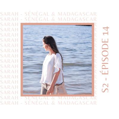 S2E14 - Sarah M. (Sénégal, Madagascar) : Celle qui a grandi en Afrique cover
