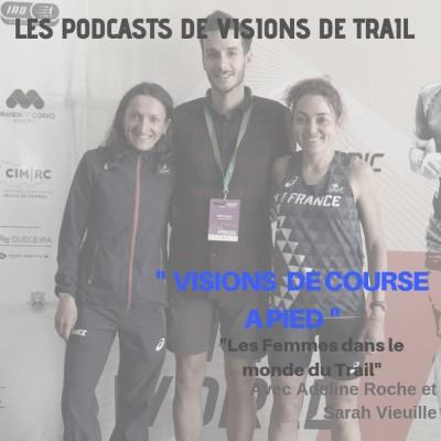 image Les femmes dans le monde du Trail - VISIONS DE COURSE A PIED #4 - Adeline Roche et Sarah Vieuille