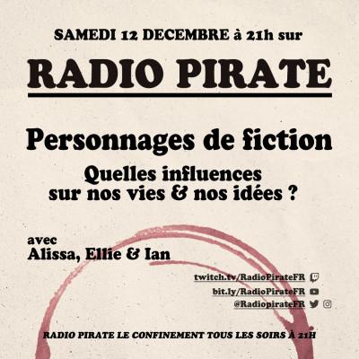 Radio Pirate - Personnages de fiction, quelle influence sur nous ? - Emission du samedi 12 décembre cover