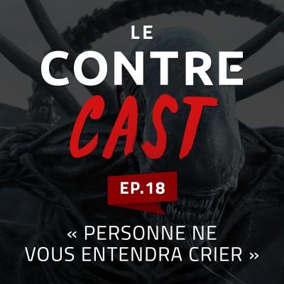 LeContreCast #18 - Personne ne vous entendra crier cover
