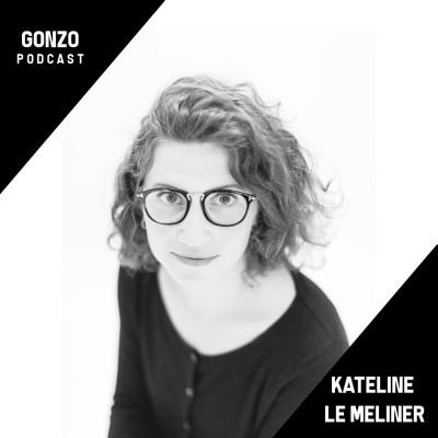 #016 - Kateline Le Meliner - Façonner sa carrière et ne pas suivre le chemin tracé, lancer des projets, et se renouveler,  toujours. cover
