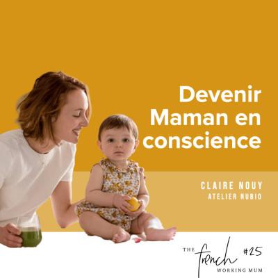 #25 - Claire NOUY | Devenir Maman en conscience cover