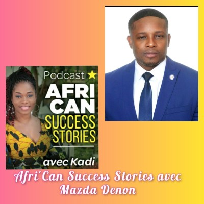 Afri'Can Success Stories #17 avec Mazda Denon Conseiller Spécial du Maire de Houston : la force de la Conviction cover