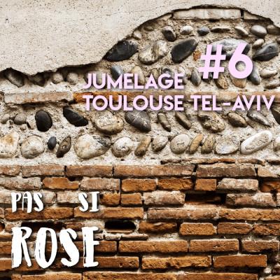 #6 Le Jumelage Toulouse Tel-Aviv cover