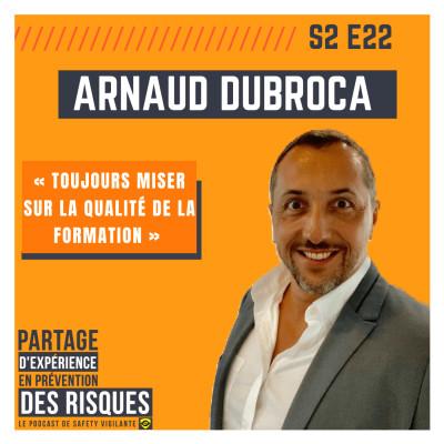 """S2E22 - Arnaud DUBROCA - """"Toujours miser sur la qualité de la formation"""" cover"""
