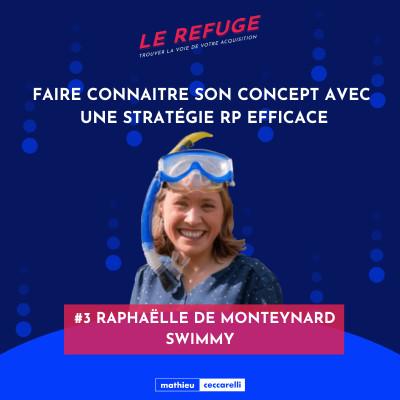 #3 Raphaëlle de Monteynard - Swimmy - Faire connaître son concept avec une stratégie RP efficace cover