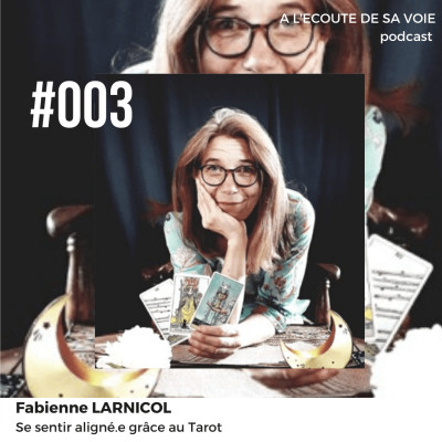 #003 Fabienne Larnicol - Se sentir aligné.e grâce au Tarot cover