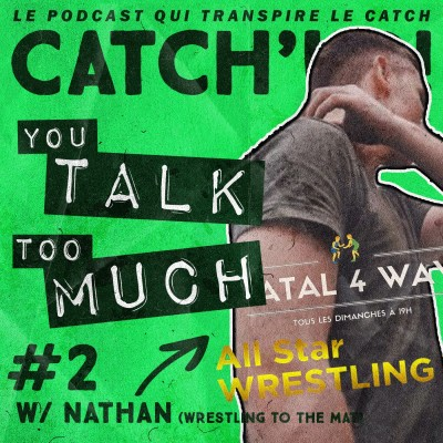 image Catch'up! You Talk Too Much #2 - Celui avec Nathan