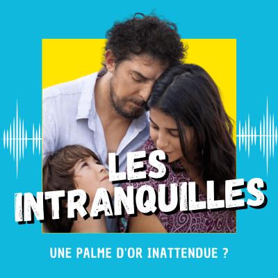 Les Intranquilles : une Palme d'Or inattendue ? (Cannes 2021) cover