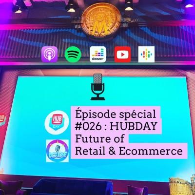 026 - Special HUBDAY Future of Retail & E-Commerce du 30 janvier 2020 cover