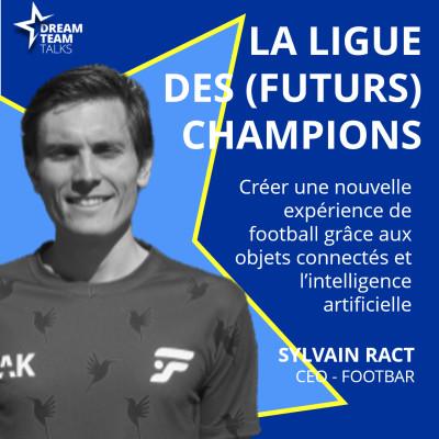 LIGUE DES (FUTURS) CHAMPIONS #15 - SYLVAIN RACT - CEO FOOTBAR cover