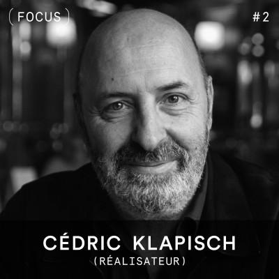 FOCUS #2 - Cédric Klapisch (réalisateur) cover