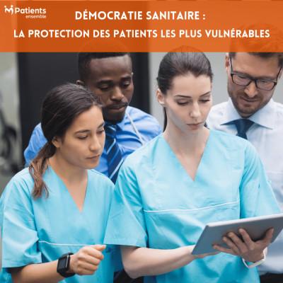 PODCAST 122 - Démocratie sanitaire : la protection des patients les plus vulnérables cover