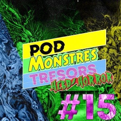 Pod Monstres Trésors Ep 15 : Supermonstars (Anthem Of The Phantoms) [Manoir Enfer] cover