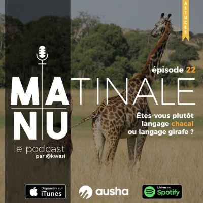 image Épisode #22 Etes-vous plutôt langage chacal ou langage girafe ?