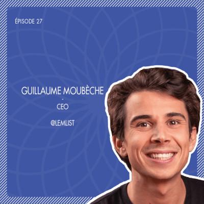 #27 Lemlist : La solution multicanale pour tous vos défis d'outbound avec Guillaume Moubèche cover