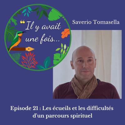 Episode 21 : Les écueils et les difficultés d'un parcours spirituel avec Saverio Tomasella cover