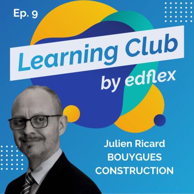 #9. Julien Ricard - BOUYGUES CONSTRUCTION : La formation au service de la RSE dans une entreprise glocal cover
