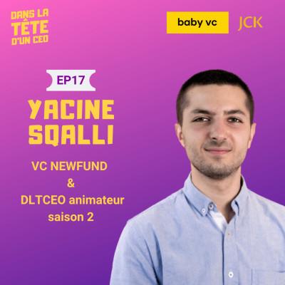 #17 Yacine Sqalli (DLTCEO & Newfund) : Sur son parcours de la banque au VC, son nouveau rôle d'animateur de DLTCEO et la suite du podcast cover