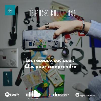 EP10 - Les Réseaux Sociaux Clés Pour Comprendre cover