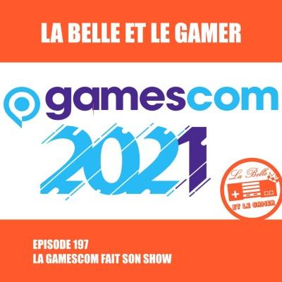 Episode 197: La Gamescom fait son show cover