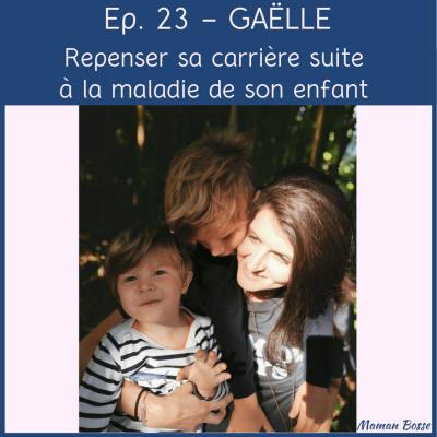 Gaëlle - Repenser sa carrière suite à la maladie de son enfant cover