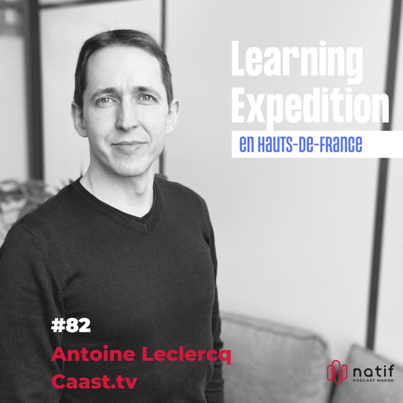 #82 - Antoine Leclercq /// Notre pivot stratégique s'est fait dans l'incertitude totale - Caast.tv