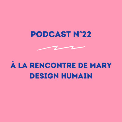 22 - Mary - Design humain : vivre dans son authenticité ! cover
