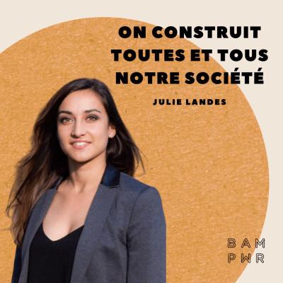 EP22 Julie Landès - On contruit toutes et tous notre société ! cover