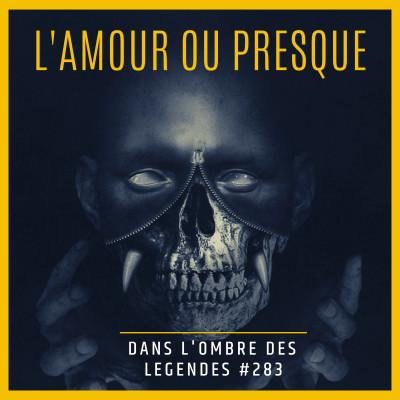 Dans l'ombre des légendes-283 L'amour ou presque.. cover