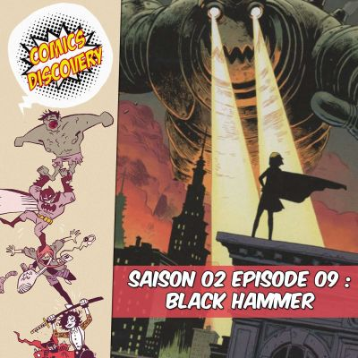 image ComicsDiscovery S02E09 : Black Hammer