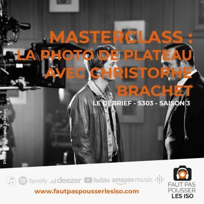 LE DEBRIÉF - S303 - MASTERCLASS : la photo de plateau avec Christophe Brachet cover