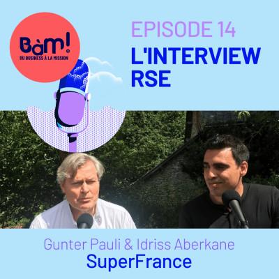#14 L'Interview RSE – SuperFrance, la France de Demain avec Gunter Pauli et Idriss Aberkane cover