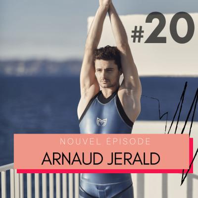 #20 Arnaud Jerald, champion du monde d'apnée - « J'ai fait de mes faiblesse des forces pour affronter la vie. » cover