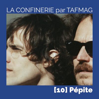 La Confinerie par Tafmag #10 - Pepite cover