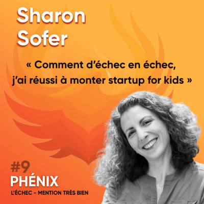 Thumbnail Image #9 🦸♀️- Sharon Sofer : Comment d'échec en échec, j'ai réussi à monter startup for kids