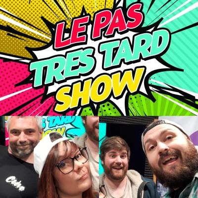 Le Pas Très Tard Show #079 - Emission du 10/05/2021 cover