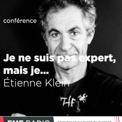 «Je ne suis pas expert, mais je...» par Étienne Klein cover