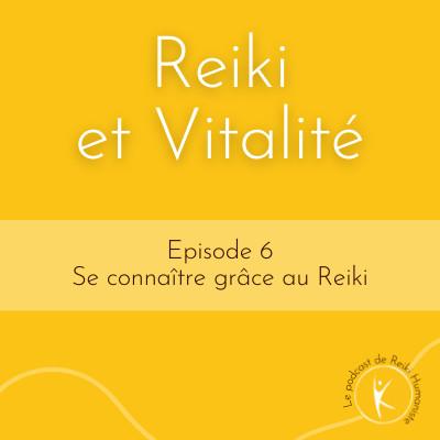 #06 – Se connaître grâce au Reiki cover