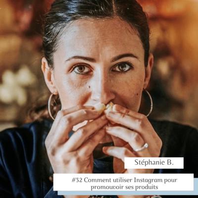 # 32 Comment utiliser Instagram pour promouvoir ses produits Stéphanie B. cover