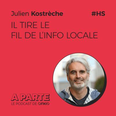 image Julien Kostrèche tire le FIL de l'info locale