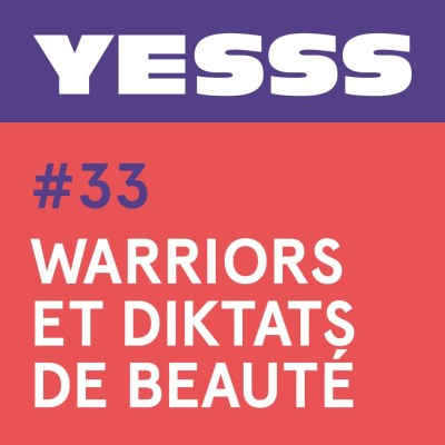 YESSS #33 - Warriors et diktats de beauté cover