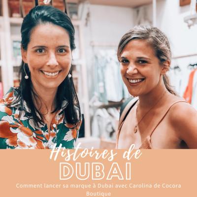 #4 Comment lancer sa marque à Dubai avec Carolina de Cocora Boutique cover
