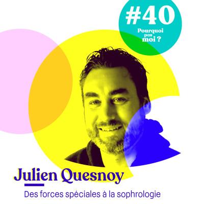 40 Julien Quesnoy : A 40 ans, des forces spéciales à sophrologue cover