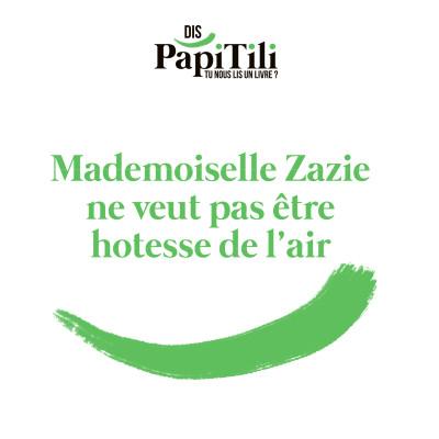 Mademoiselle Zazie ne veut pas être hôtesse de l'air