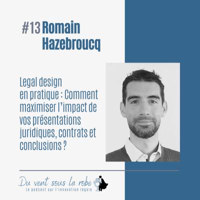 Romain Hazebroucq – Legal design en pratique partie 1: Comment maximiser l'impact de vos présentations juridiques, contrats et conclusions ? cover
