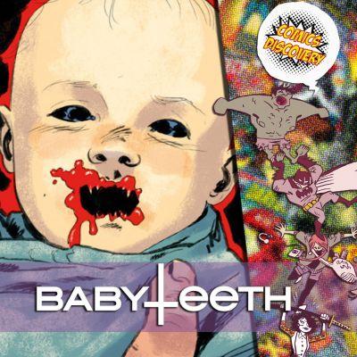 image ComicsDiscovery S03E37: Babyteeth